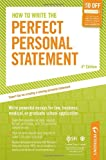 How to Write the Perfect Personal Statement: Write powerful essays for law, business, medical, or graduate school application (Peterson's Perfect Personal Statements)