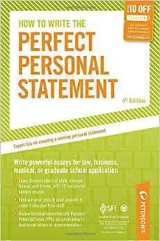 how to write the perfect personal statement write powerful essays how to write the perfect personal statement write powerful essays for law business medical or graduate school application peterson s perfect personal