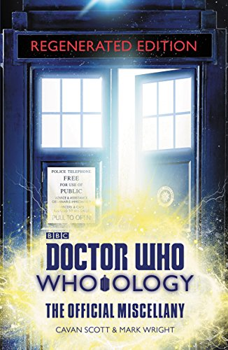 Doctor Who: Who-ology Regenerated Edition: The Official Miscellany by [Scott, Cavan, Wright, Mark]
