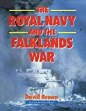 Front cover for the book The Royal Navy and the Falklands War by David Brown