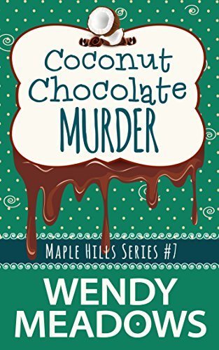 Coconut Chocolate Murder (A Maple Hills Cozy Mystery Book - Coconut Town
