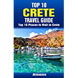 Top 10 Places to Visit in Crete - Top 10 Crete Travel Guide (Includes Chania Town, Heraklion, Knossos, Malia, & More)