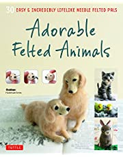 Adorable Felted Animals: 30 Easy & Incredibly Lifelike Needle Felted Pals
