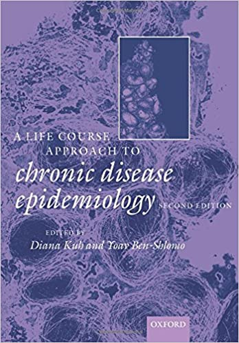 A Life Course Approach to Chronic Diseases Epidemiology (Oxford Medical Publications)