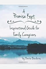 A Promise Kept Inspirational Guide for Family Caregivers Paperback