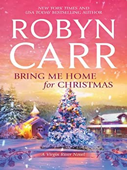 Bring Me Home for Christmas (A Virgin River Novel Book 16) by [Carr, Robyn]