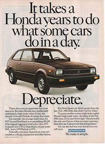 "Magazine Print Ad: 1982 Honda Civic CVCC Hatchback,""It Takes Honda Years to Do What Some Cars Do in a Day.Depreciate"""