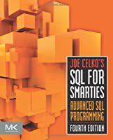Joe Celko's SQL for Smarties, 4th Edition: Advanced SQL Programming Front Cover