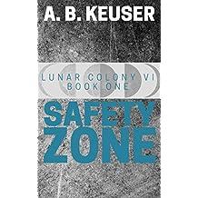 Safety Zone (Lunar Colony VI Book 1)