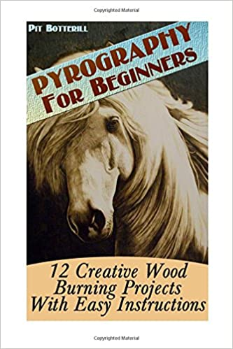 Pyrography For Beginners 12 Creative Wood Burning Projects With