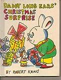 Daddy Long Ears Christmas Surprise, Robert Kraus, 0671681508