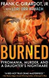 #8: BURNED: Pyromania, Murder, and A Daughter's Nightmare