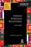 img - for India s Foreign Relations, 1947 2007 (South Asian History and Culture) book / textbook / text book