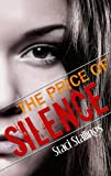 The Price of Silence: A Contemporary Teen Romance Novel