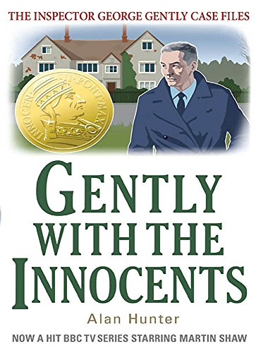 Gently with the Innocents (Inspector George Gently Case Files)