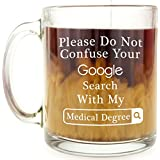 Doctor, Surgeon or Medical Student Gift - Funny Glass Coffee Mug - Google Search Medical Degree