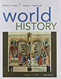 World History, Volume I: To 1800, Duiker, William J. and Spielvogel, Jackson J., 1305632192