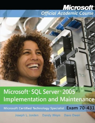 Exam 70-431 Microsoft SQL Server 2005 Implementation and Maintenance