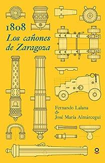 1808. Los cañones de Zaragoza par Lalana