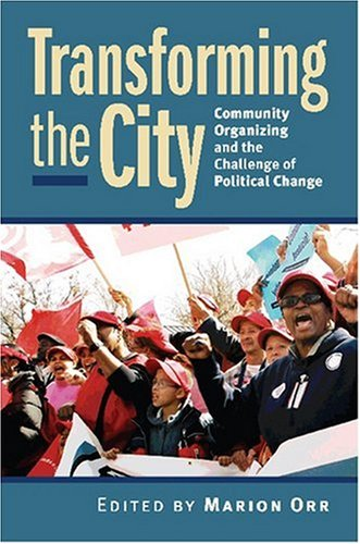 Transforming the City: Community Organizing and the...