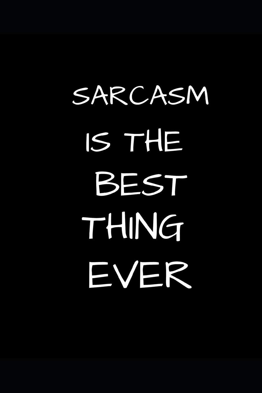 Sarcasm Is The Best Thing Ever Funny Speech Quotes Gift Men
