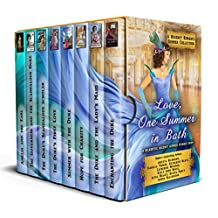 Love, One Summer in Bath: A Regency Romance Summer Collection: 8 Delightful Regency Summer Stories (Regency Romance Collections Book 4)