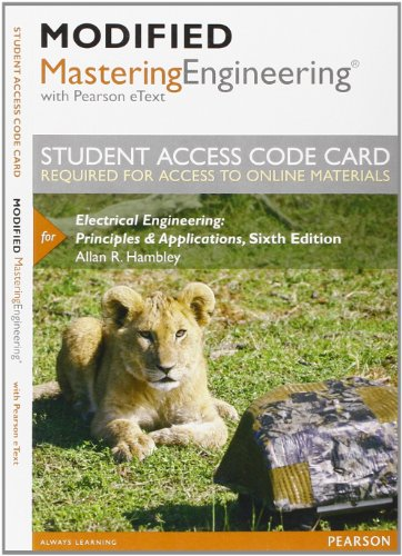 Modified Mastering Engineering with Pearson eText -- Access Card -- for Electrical Engineering: Principles & Applica