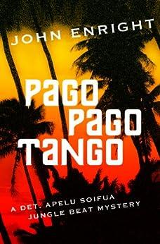 Pago Pago Tango (Jungle Beat Mystery Book 1) by [Enright, John]