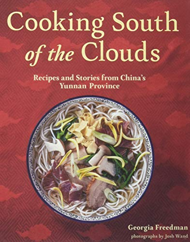 - Cooking South of the Clouds: Recipes and Stories from China's Yunnan Province
