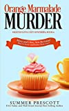 Orange Marmalade Murder (Frosted Love Cozy Mysteries Book 6)