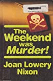 The Weekend Was Murder, Joan Lowery Nixon, 1560545984