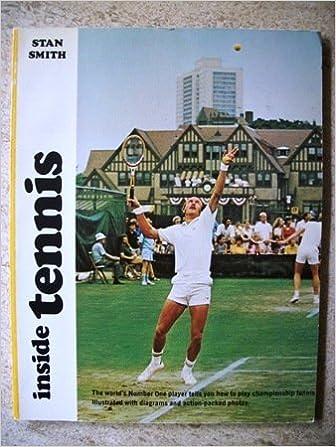 f6fc9ba18ce6c Inside Tennis: Stan Smith, Tom Valentine: 9780809288861: Books ...