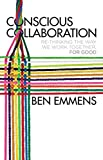 img - for Conscious Collaboration: Re-Thinking The Way We Work Together, For Good book / textbook / text book