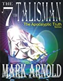 The 7th Talisman (The Apocalyptic Truth Book 3)