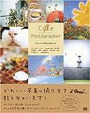 img - for Cute Photographer: Oshare Na Shashin Ga Toreru Hon book / textbook / text book