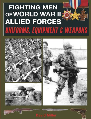 Fighting Men of World War II Allied Forces: Uniforms, Equipment & Weapons (Uniforms Of World War Ii compare prices)