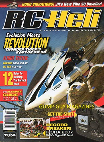- RC Heli November 2007 Helicopter Magazine EVOLUTION MEETS REVOLUTION: THUNDER TIGER'S RAPTOR 90 3D Good Vibrations: jr'S New Vibe 50 Unveiled RECORD BREAKER: IRCHA 2007 WORLD'S BIGGEST RC EVENT
