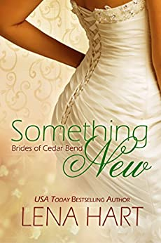 Something New (Brides of Cedar Bend Book 2) by [Hart, Lena]
