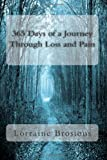 365 Days of a Journey Through Loss and Pain, Lorraine Brosious, 1495922308