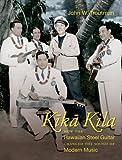 img - for Kika Kila: How the Hawaiian Steel Guitar Changed the Sound of Modern Music book / textbook / text book