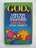 God, Have You Got It All Together?, Ethel Barrett, 0830704345