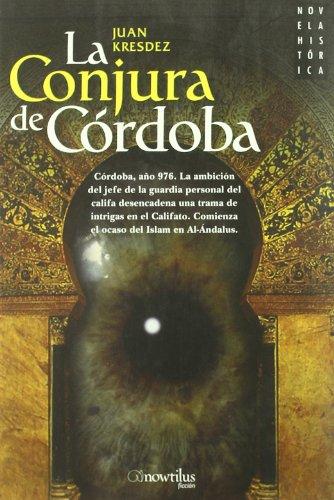 La Conjura De Cordoba/ the Conspiracy of Cordova (Spanish Edition) - Kresdez, Juan