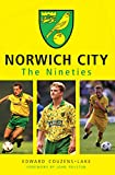 Norwich City The Nineties