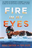 Image of Fire in My Eyes: An American Warrior's Journey from Being Blinded on the Battlefield to Gold Medal Victory