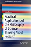 Practical Applications of the Philosophy of Science, Peter Truran, 3319004514