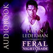 Feral Nightshade: The Nightshade Series, Book 2 | Evelyn Lederman