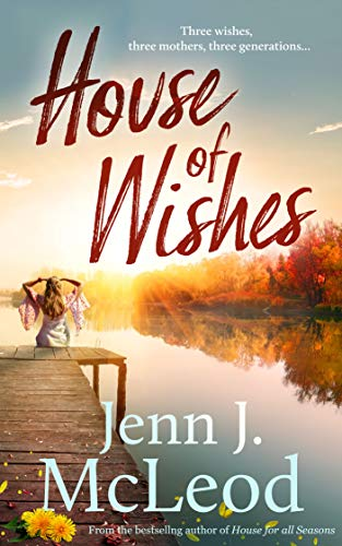 House of Wishes by Jenn J McLeod
