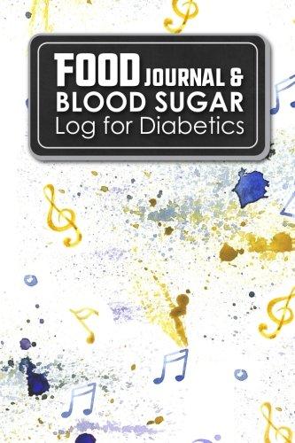Food Journal & Blood Sugar Log for Diabetics: Diabetes Food Journal, Blood Sugar Log, Diabetic Food Tracker, Music Lover Cover (Volume 2)