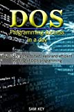 Download DOS: Programming Success in a Day: Beginners guide to fast, easy and efficient learning of DOS programming (DOS, ADA, Programming, DOS Programming, ADA ... LINUX, RPG, ADA Programming, Android, JAVA) Doc