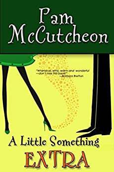 A Little Something Extra: A Paranormal Romantic Comedy by [McCutcheon, Pam]